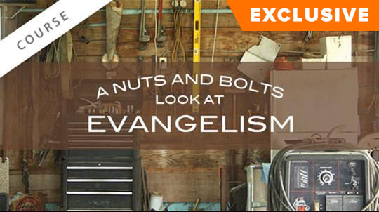 A Nuts and Bolts Look at Evangelism