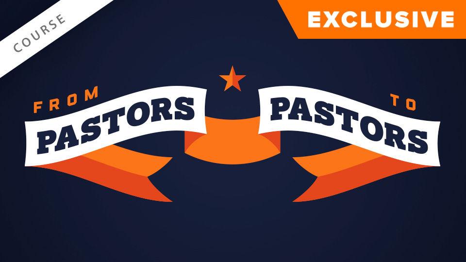 From Pastors, To Pastors