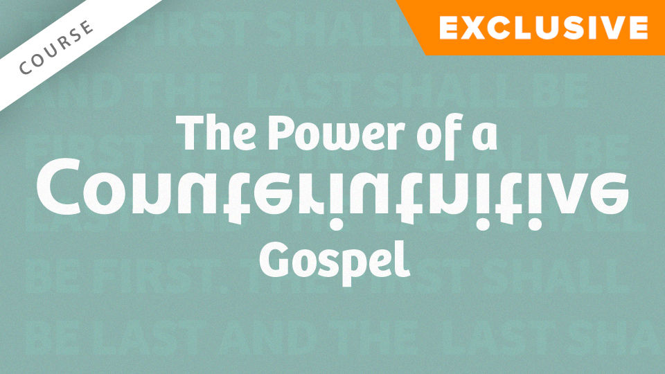 The Power of a Counterintuitive Gospel
