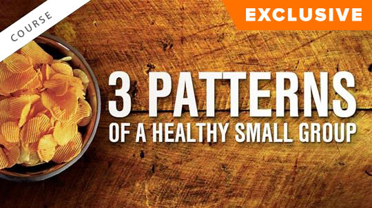 3 Patterns of a Healthy Small Group