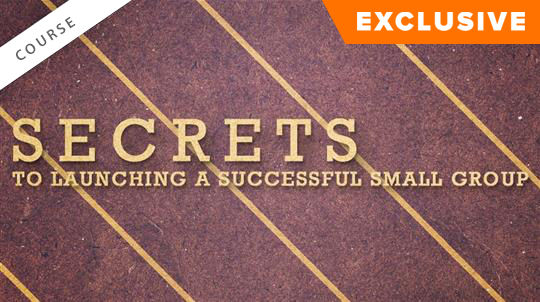 Secrets to Launching a Successful Small Group