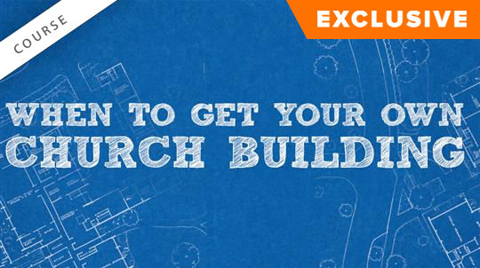 When to Get Your Own Church Building