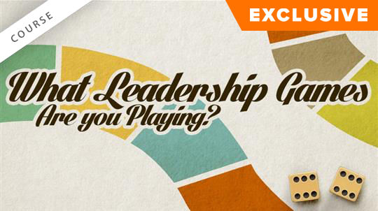 What Leadership Game Are You Playing?