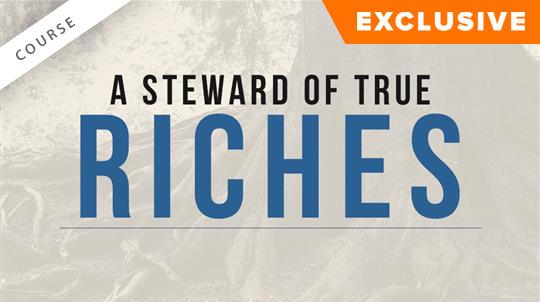 A Steward of True Riches