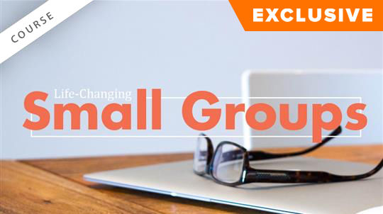 Life-Changing Small Groups