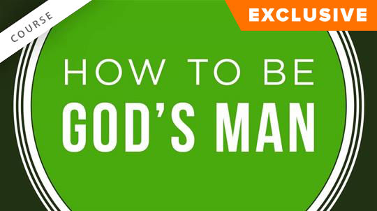 How to Be God's Man