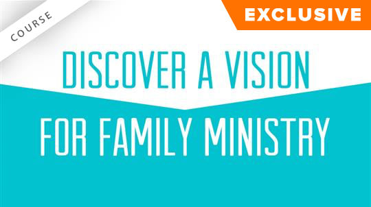 Discover a Vision for Family Ministry