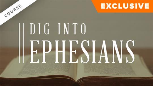 Dig Into Ephesians