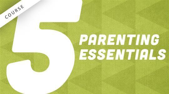 5 Parenting Essentials