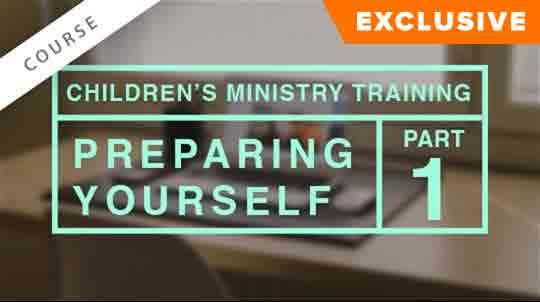 Children's Ministry Training: Preparing Yourself