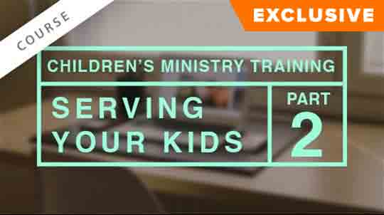 Children's Ministry Training: Serving Your Kids