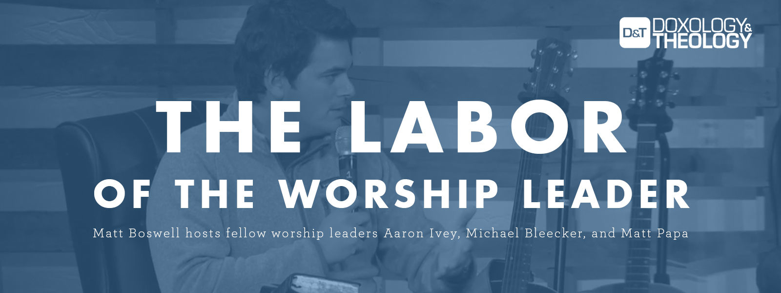 The Labor of the Worship Leader