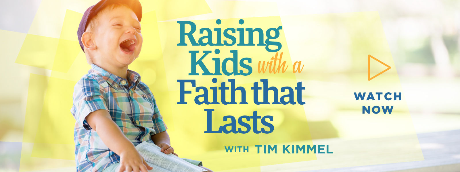 Raising Kids with Faith a That Lasts
