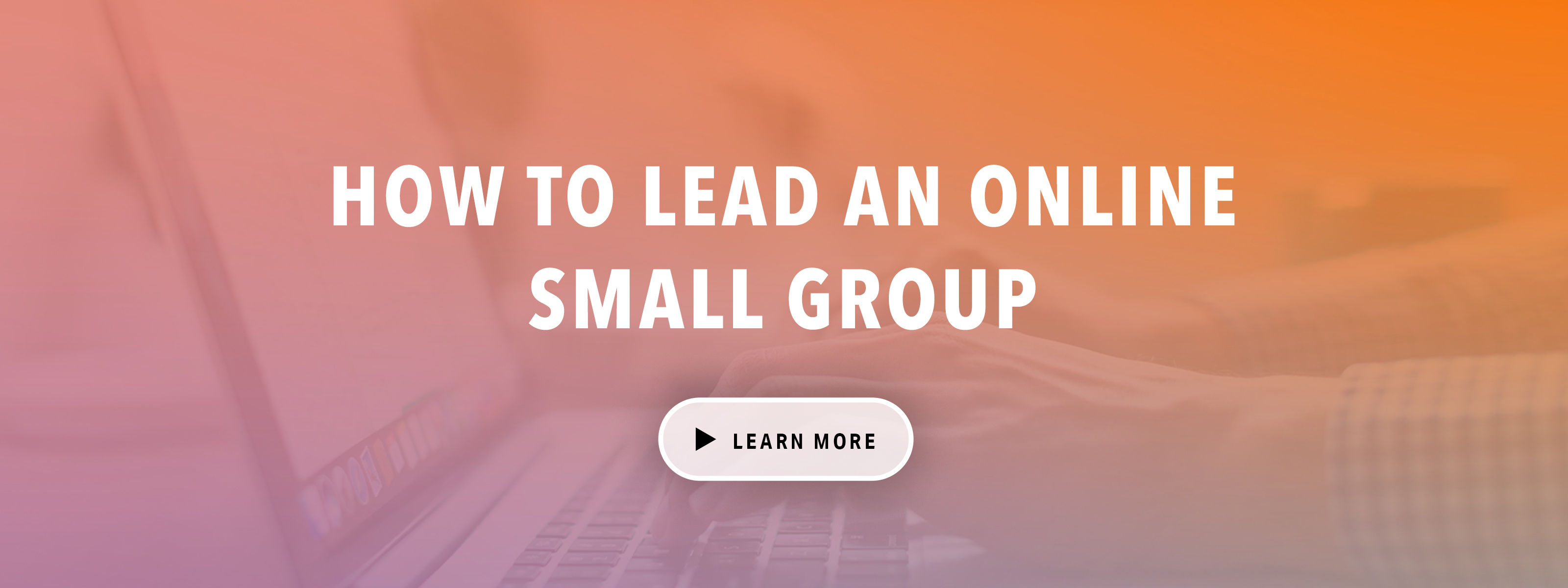 How To Lead A Remote Small Group