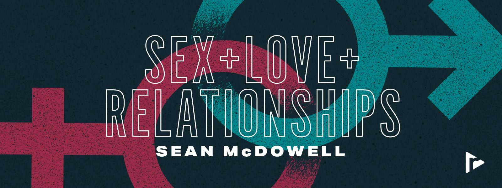 Sex, Love & Relationships