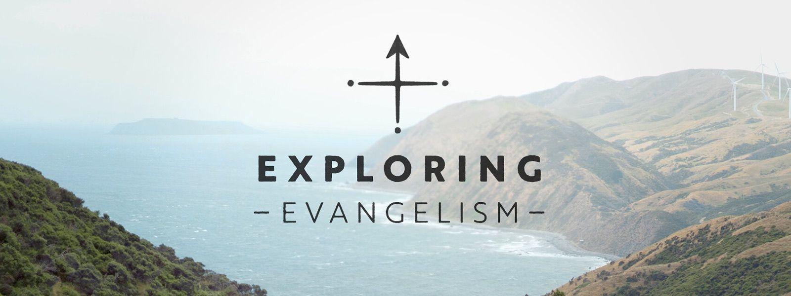 Exploring Evangelism