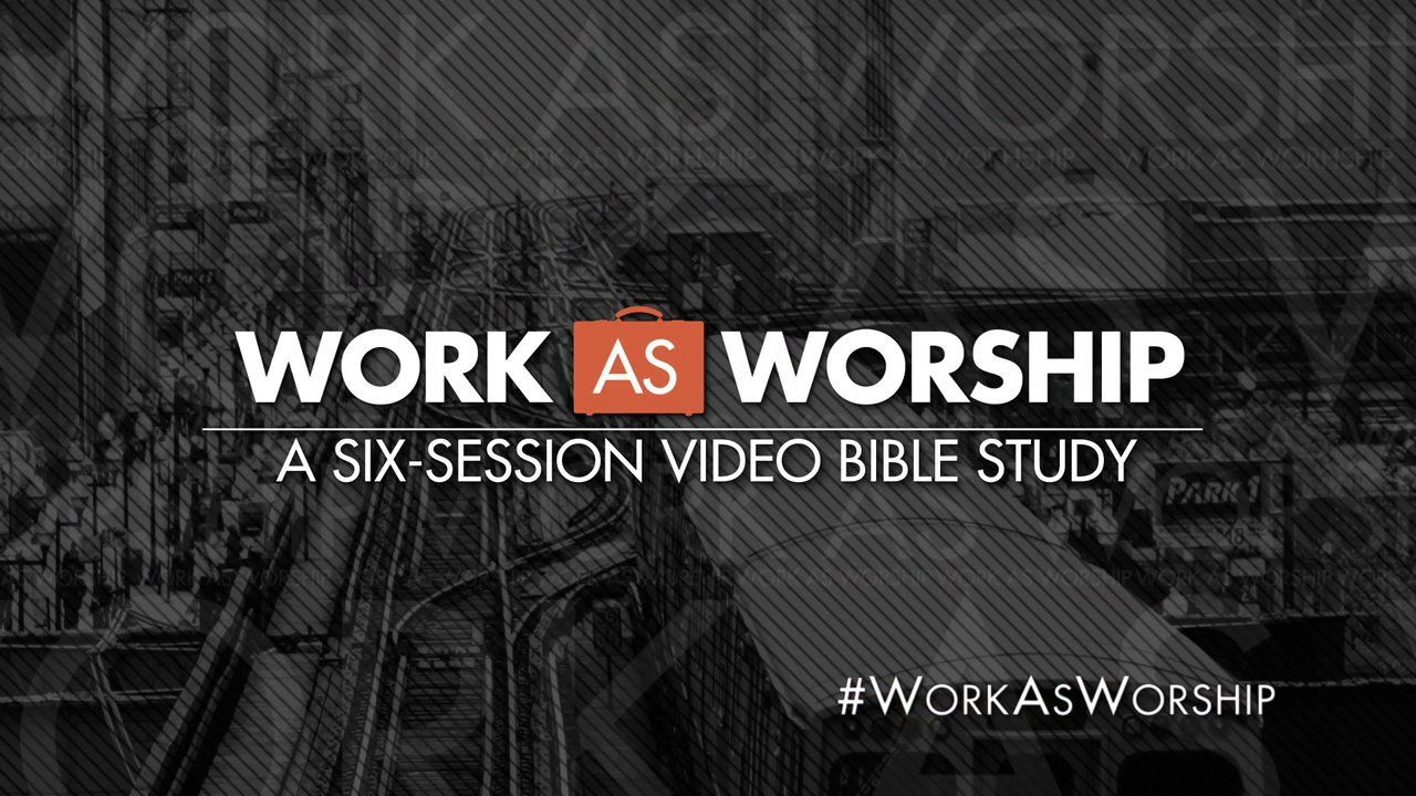 "Leading ""Work as Worship"" Bible Study featuring J.D. Greear"