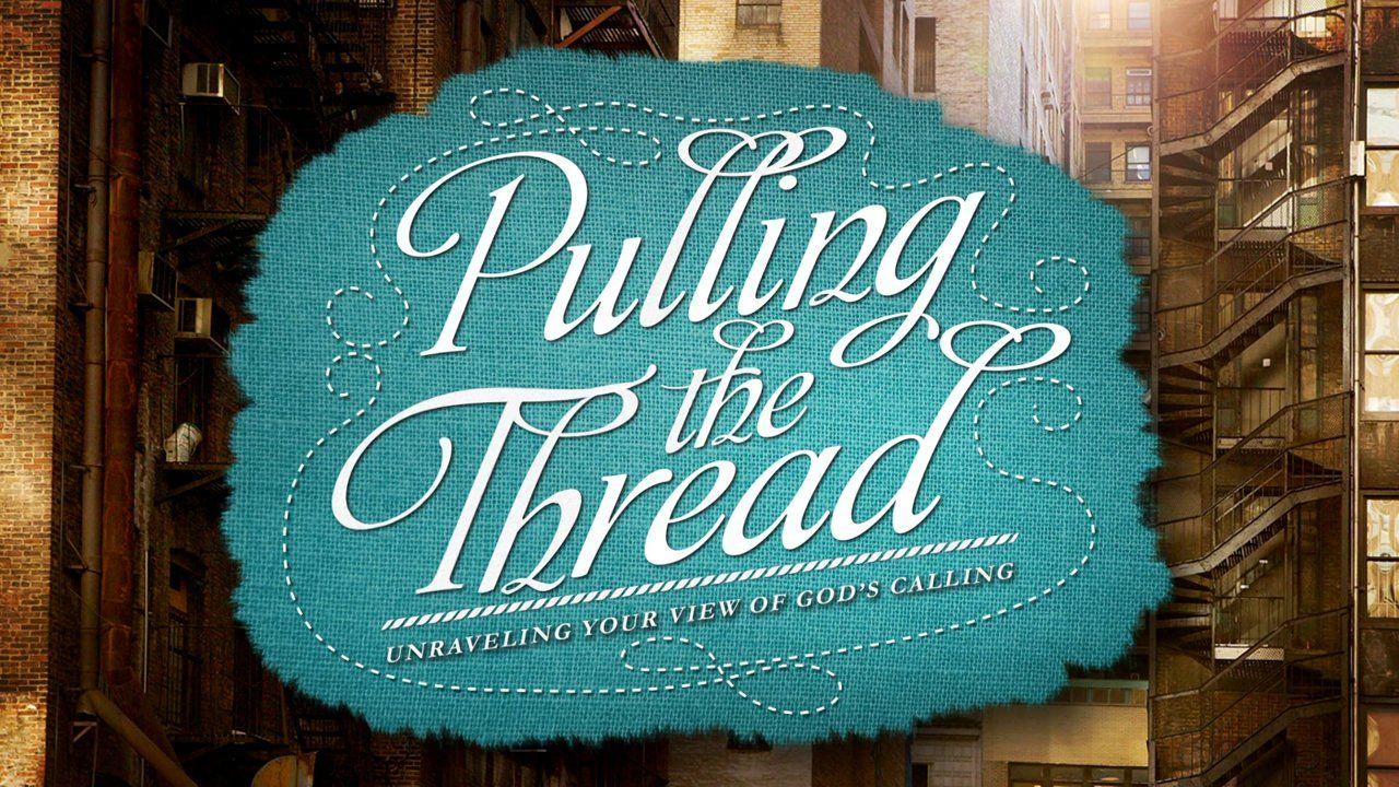 "Leading ""Pulling the Thread"" Bible Study featuring Jen Hatmaker"