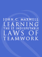 Learning The 17 Indisputable Laws of Teamwork