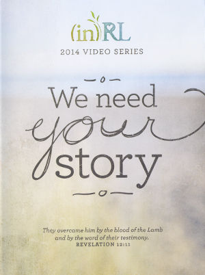 (in)RL - We Need YOUR Story