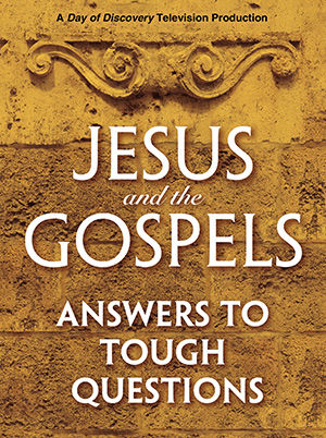 Jesus and The Gospel: Answer to Tough Questions