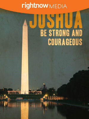 Joshua - Be Strong and Courageous