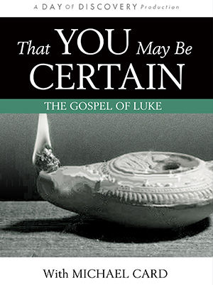 That You May Be Certain: The Gospel of Luke