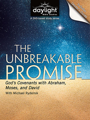 The Unbreakable Promise: God's Covenants with Abraham, Moses and David