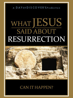 What Jesus Said About Resurrection