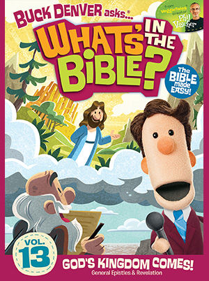 What's In The Bible? Vol 13: God's Kingdom Comes!