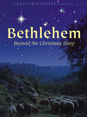 Bethlehem: Beyond the Christmas Story!