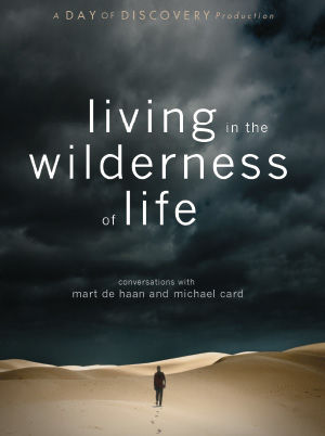 Living in the Wilderness of Life