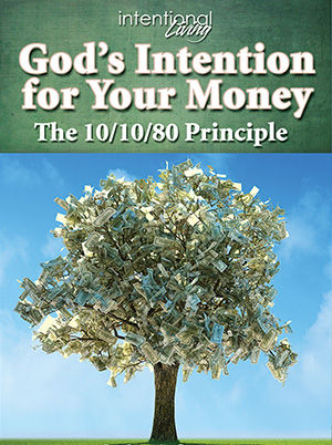 God's Intention For Your Money: The 10/10/80 Principle