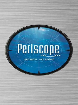 Periscope - See Above, Live Beyond