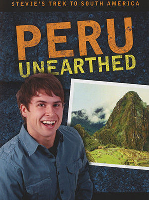 Stevie's Trek To South America- Peru Unearthed