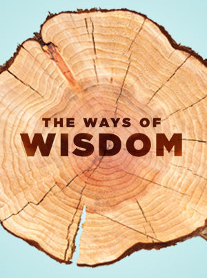 The Ways of Wisdom