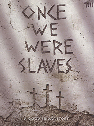 Once We Were Slaves