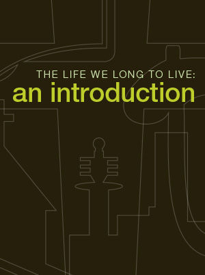 The Life We Long to Live - An Introduction