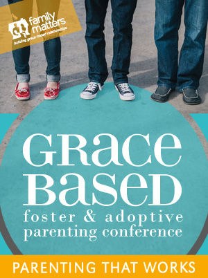 Grace Based Foster Parenting
