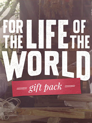 For the Life of the World: Gift Pack