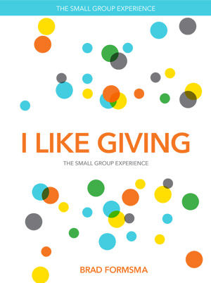I Like Giving: Small Group Experience