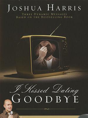 I Kissed Dating Goodbye
