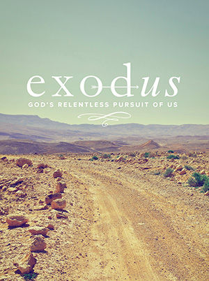 Exodus: God's Relentless Pursuit of Us