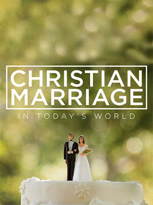 Christian Marriage in Today's World