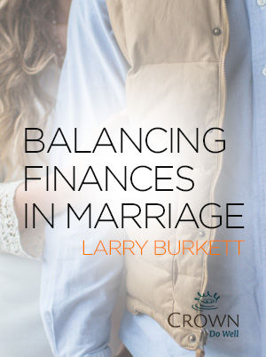 Balancing Finances in Marriage (Classic Larry Burkett)