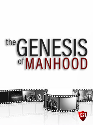Genesis of Manhood