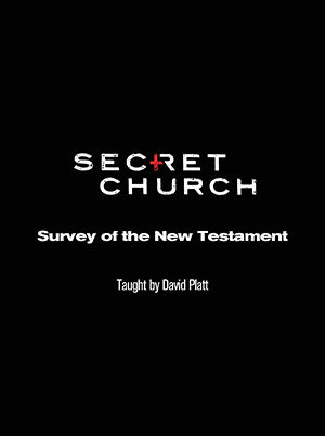 Secret Church 2: Survey of the New Testament
