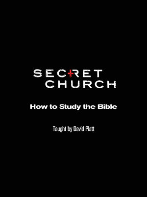 Secret Church 3: How to Study the Bible