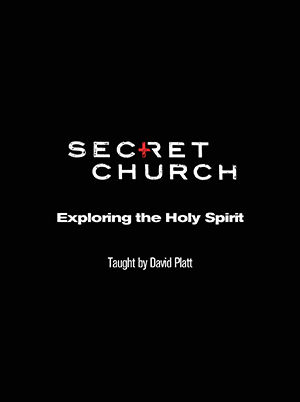 Secret Church 5: Exploring The Holy Spirit