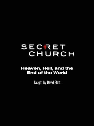 Secret Church 13: Heaven, Hell, and the End of the World